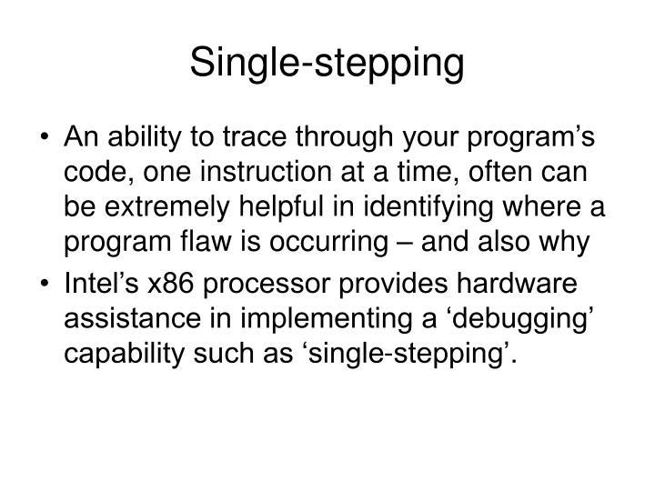 Single stepping