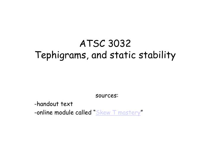 atsc 3032 tephigrams and static stability n.