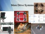 more drive systems