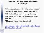 does the dna sequence determine flexibility