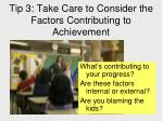 tip 3 take care to consider the factors contributing to achievement