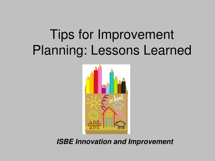 tips for improvement planning lessons learned n.