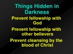 things hidden in darkness