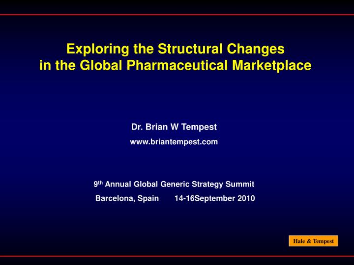 exploring the structural changes in the global pharmaceutical marketplace n.