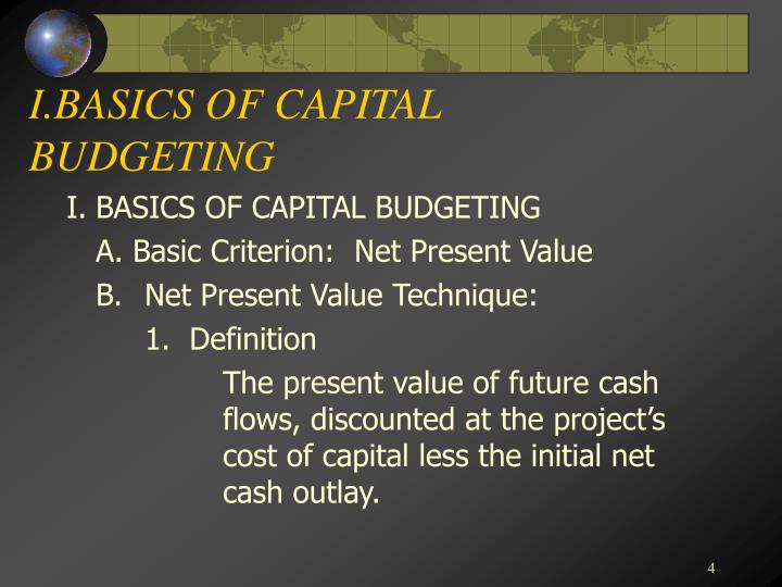 I.BASICS OF CAPITAL BUDGETING