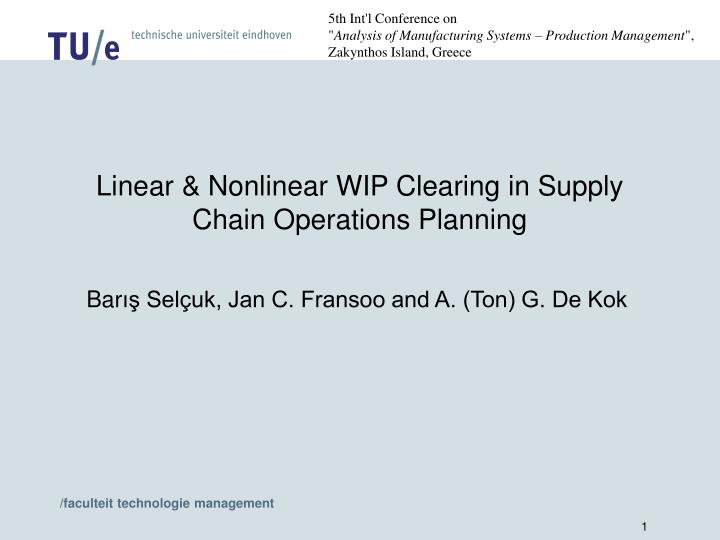 linear nonlinear wip clearing in supply chain operations planning n.