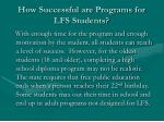 how successful are programs for lfs students