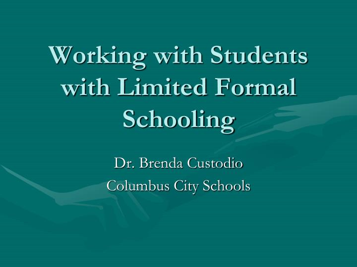 working with students with limited formal schooling n.