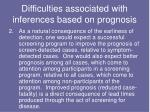 difficulties associated with inferences based on prognosis1
