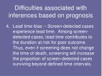 difficulties associated with inferences based on prognosis3