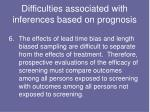 difficulties associated with inferences based on prognosis5