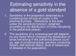 estimating sensitivity in the absence of a gold standard