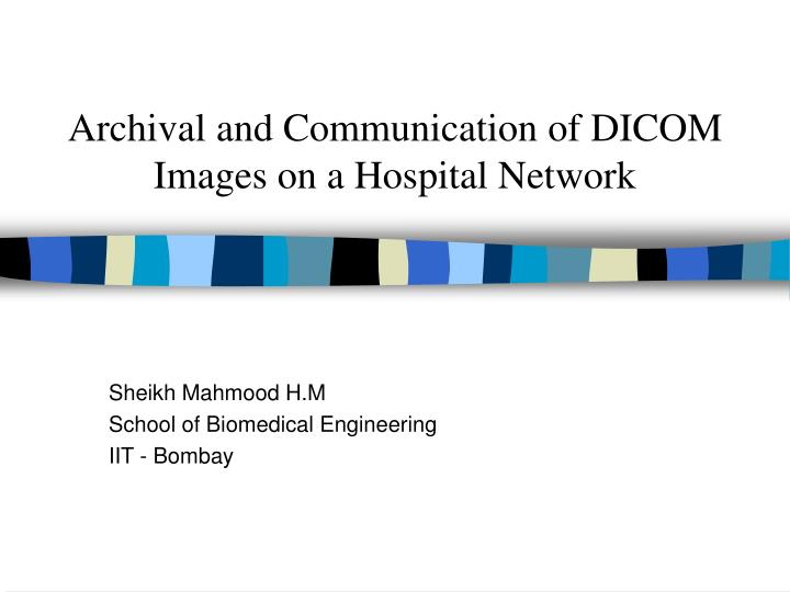archival and communication of dicom images on a hospital network n.