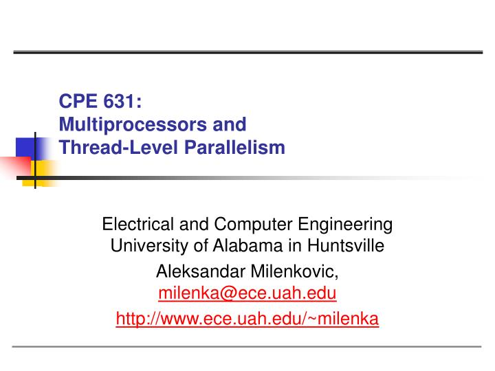cpe 631 multiprocessors and thread level parallelism n.