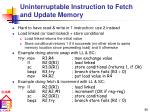 uninterruptable instruction to fetch and update memory1