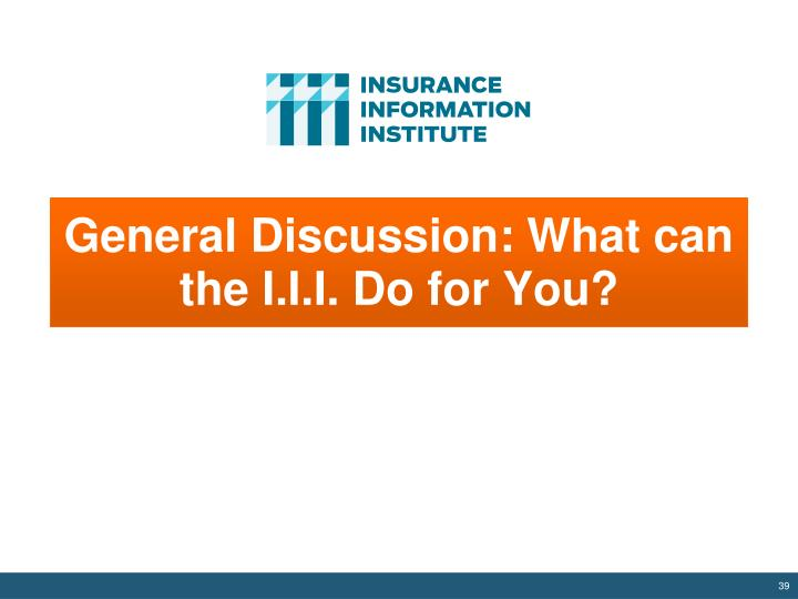 General Discussion: What can the I.I.I. Do for You?