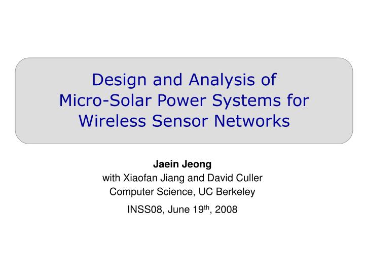 design and analysis of micro solar power systems for wireless sensor networks n.