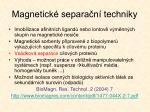 magnetick separa n techniky