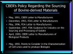 cber s policy regarding the sourcing of bovine derived materials1