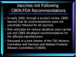 vaccines not following cber fda recommendations