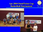 apr 2004 omnivision cup basketball tournament