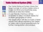 table retrieval system trs