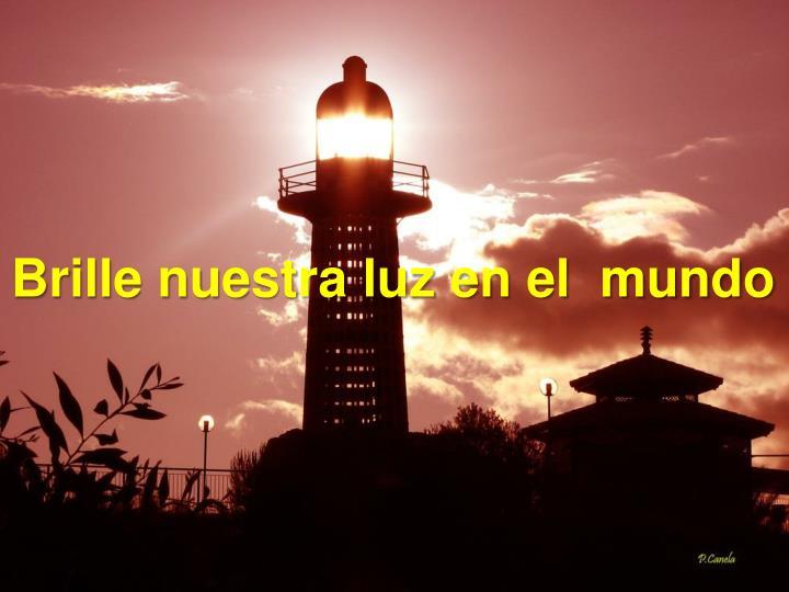 Brille nuestra luz en el  mundo