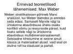 erinevad teoreetilised l henemised max weber