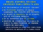 brasil exporta muchos graneles para china n asia