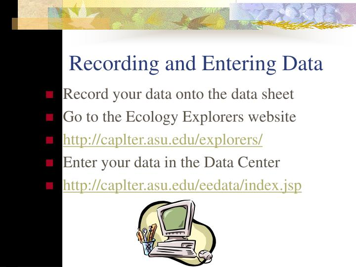 Recording and Entering Data
