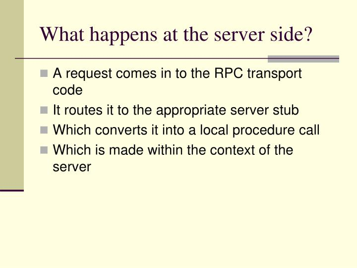 What happens at the server side?