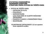 statistika stanovni tva ekonomske strukture struktur a prema statusu na tr i tu rada