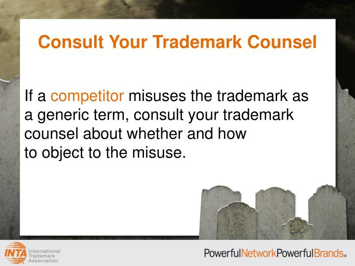 Consult Your Trademark Counsel