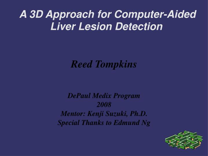 reed tompkins depaul medix program 2008 mentor kenji suzuki ph d special thanks to edmund ng n.