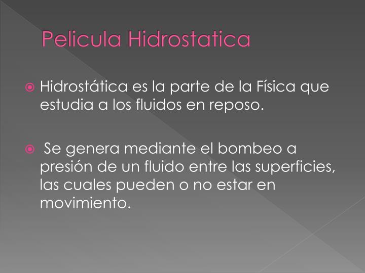 Pelicula hidrostatica1