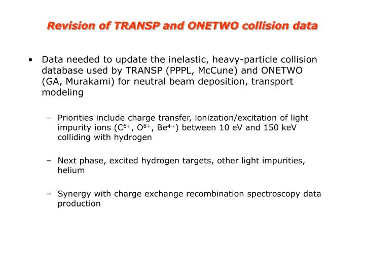 Revision of TRANSP and ONETWO collision data