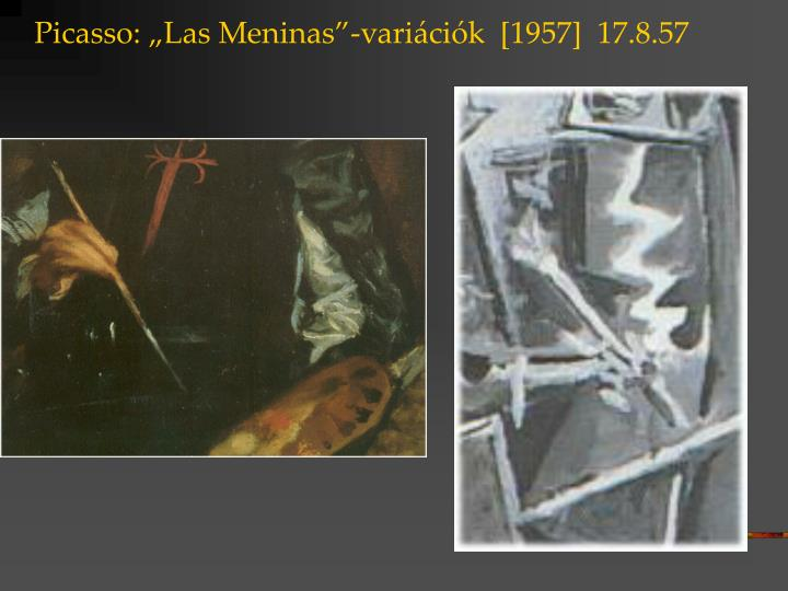 """Picasso: """"Las Meninas""""-variációk  [1957]  17.8.57"""