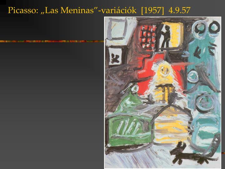 """Picasso: """"Las Meninas""""-variációk  [1957]  4.9.57"""
