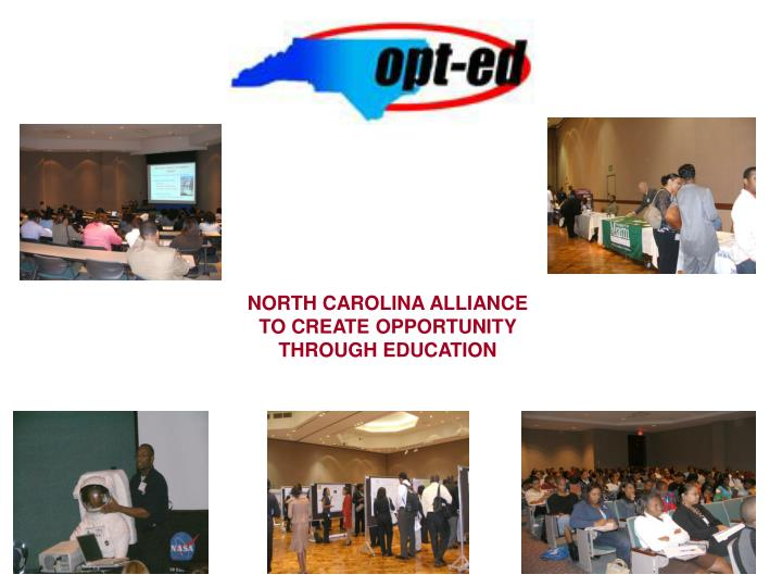 NORTH CAROLINA ALLIANCE TO CREATE OPPORTUNITY THROUGH EDUCATION