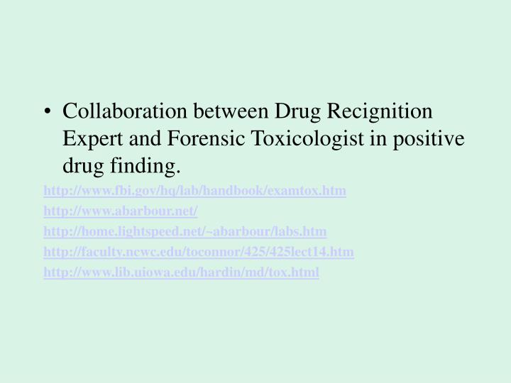 Collaboration between Drug Recignition Expert and Forensic Toxicologist in positive drug finding.