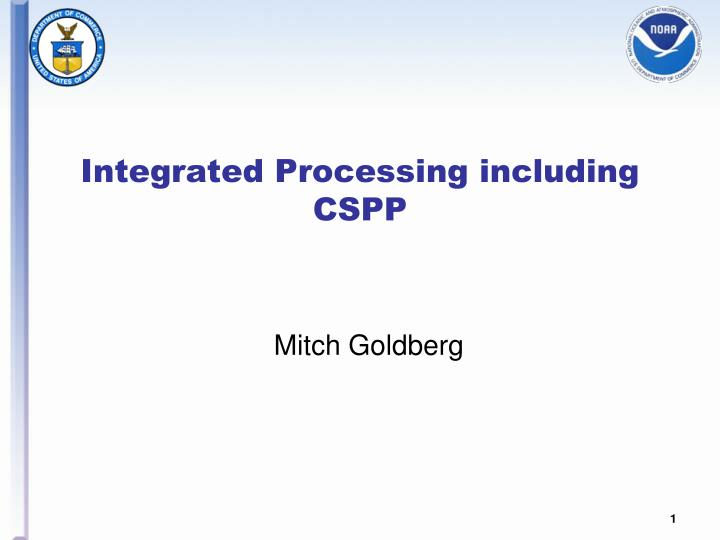 integrated processing including cspp n.