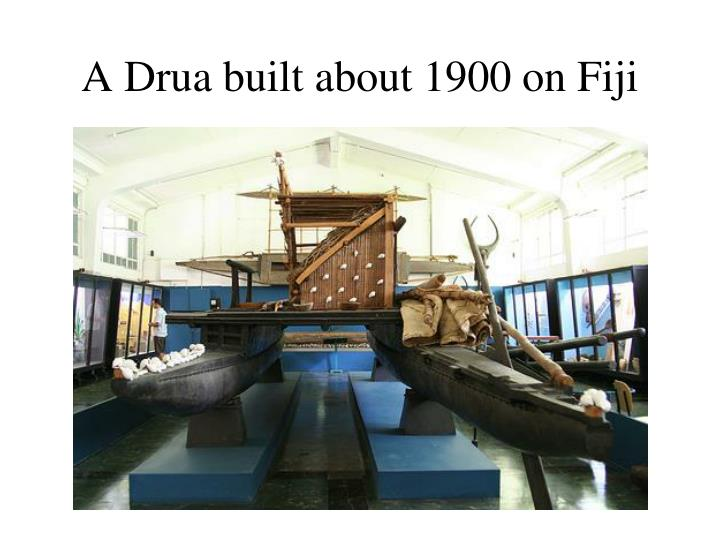 A Drua built about 1900 on Fiji