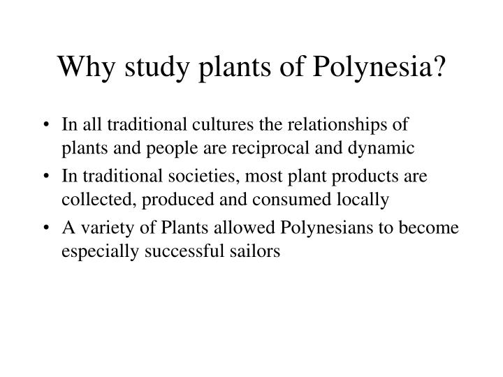 Why study plants of Polynesia?