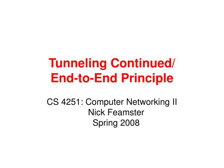 tunneling continued end to end principle n.
