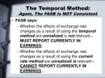 the temporal method again the fasb is not consistent
