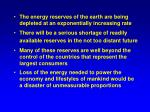 the energy reserves of the earth are being depleted at an exponentially increasing rate