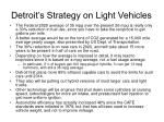 detroit s strategy on light vehicles