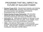 programs that will impact the future of nuclear power