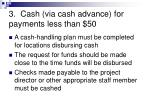 3 cash via cash advance for payments less than 501