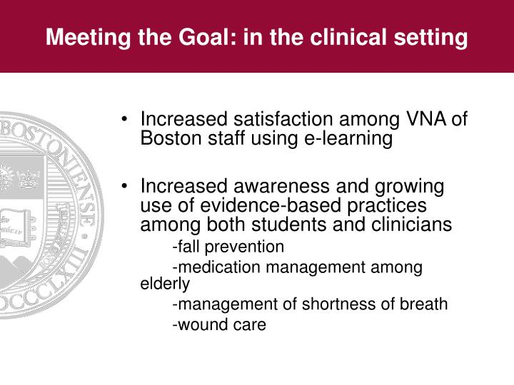 Meeting the Goal: in the clinical setting
